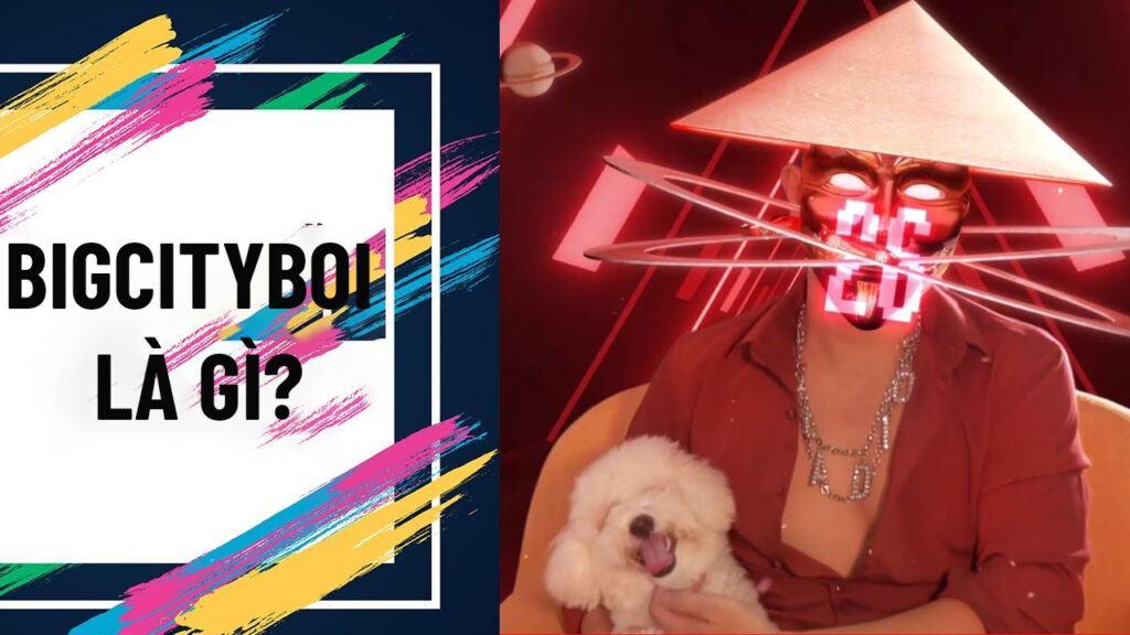 Bigcityboi là gì?