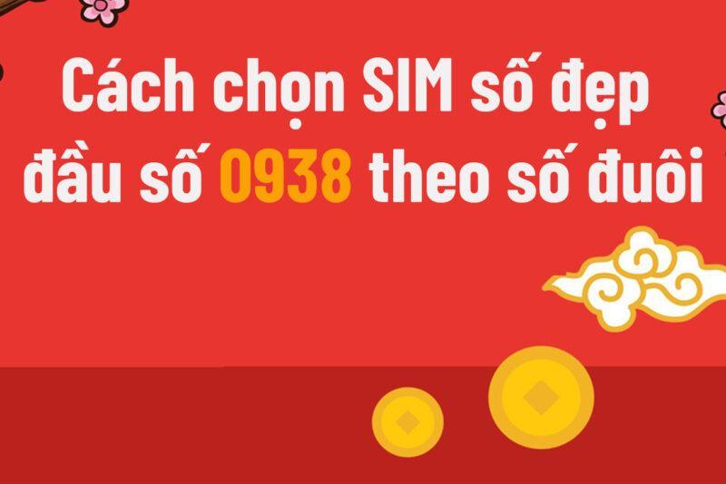 Cách chọn SIM số đẹp đầu số 0938 theo số đuôi