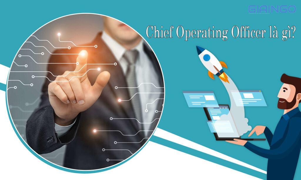 Chief Operating Officer là gì?
