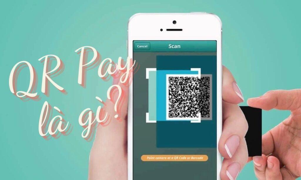 QR Pay Code là gì?