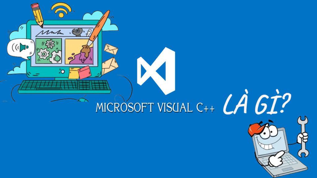 Microsoft Visual C++ là gì trên máy tính?
