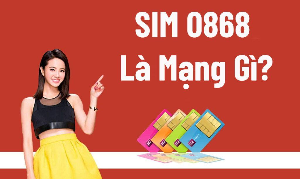 SIM 0868 là mạng gì?
