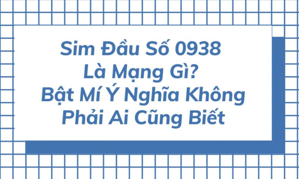 SIM 0938 là mạng gì?