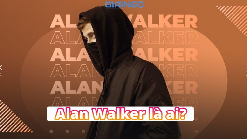 alan walker là ai