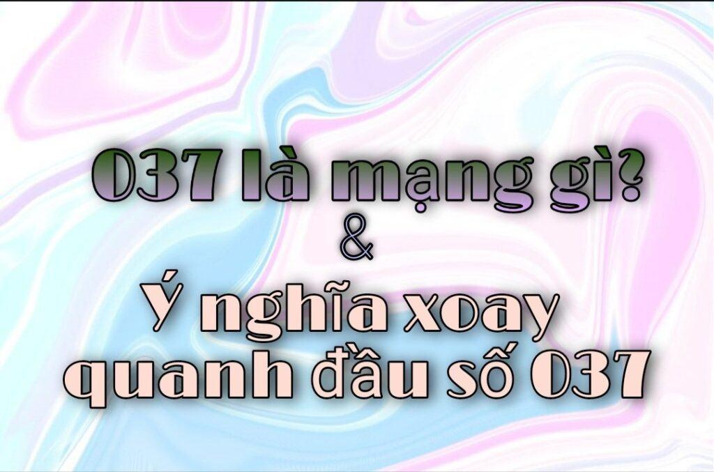 037 là mạng gì