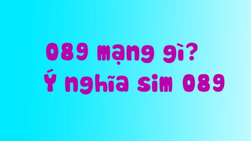 089 là mạng gì?