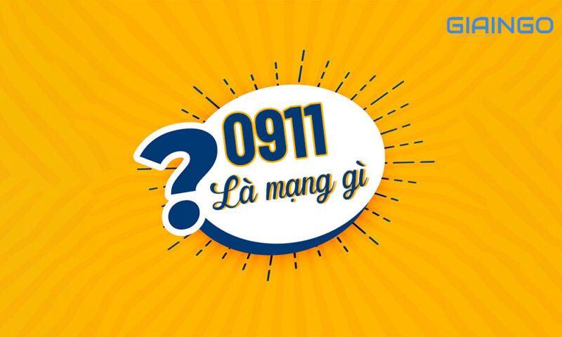 0911 là mạng gì?