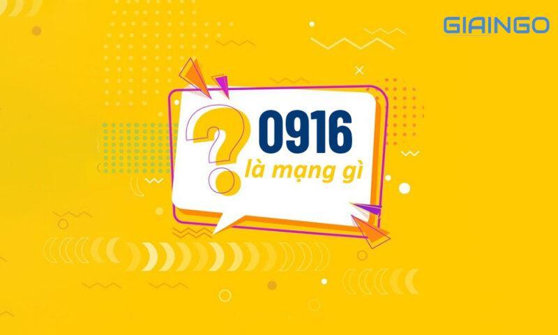 0916 là mạng gì?