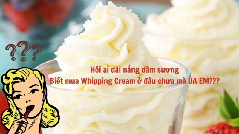 whipping cream mua ở đâu