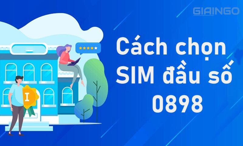 Cách chọn SIM đầu số 0898