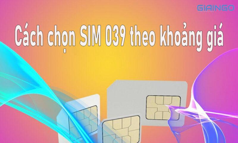 Cách chọn SIM 039 theo khoảng giá
