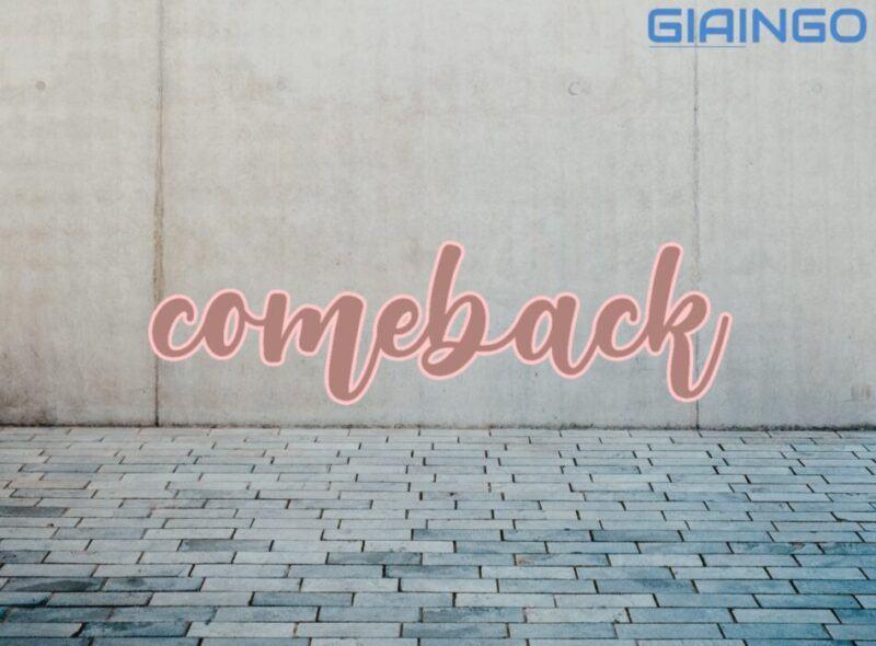 Come back là gì?