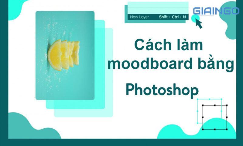 Cách làm moodboard bằng photoshop