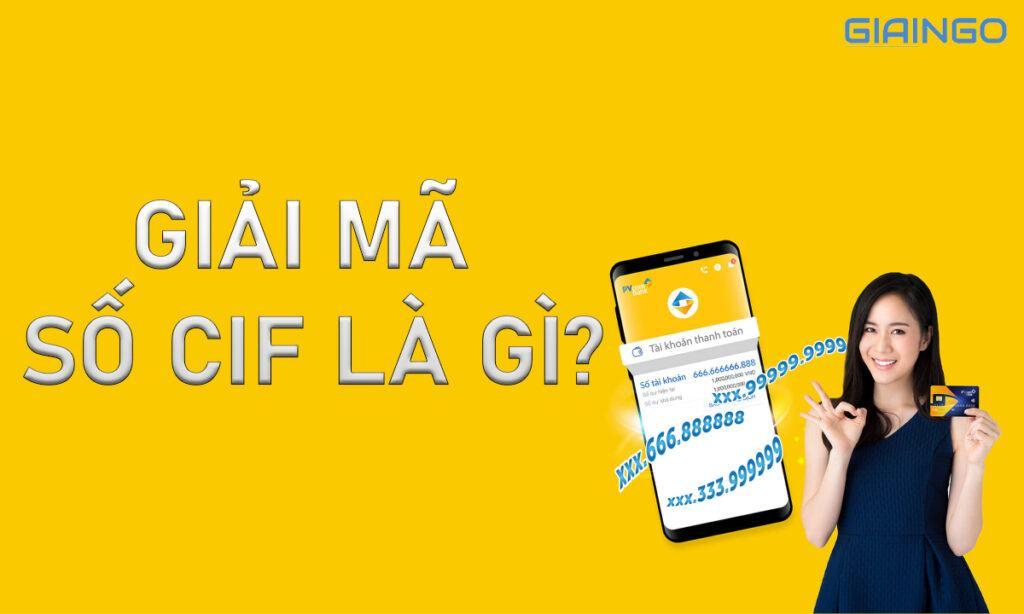 Giải mã số Cif là gì?