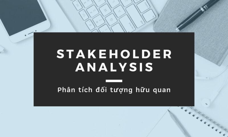 Stakeholder Analysis là gì?