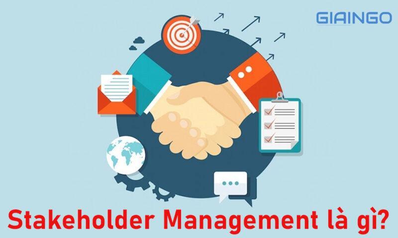 Stakeholder Management là gì?