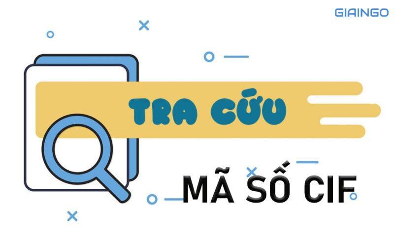 Mã CIF của các ngân hàng Việt Nam hiện nay