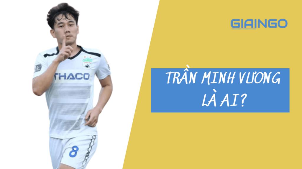 Trần Minh Vương là ai
