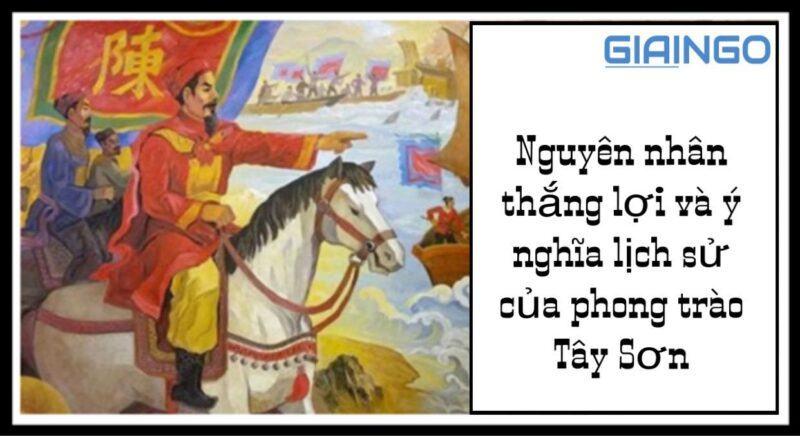 https://giaingo.info/nguyen-nhan-thang-loi-va-y-nghia-lich-su-cua-phong-trao-tay-son/