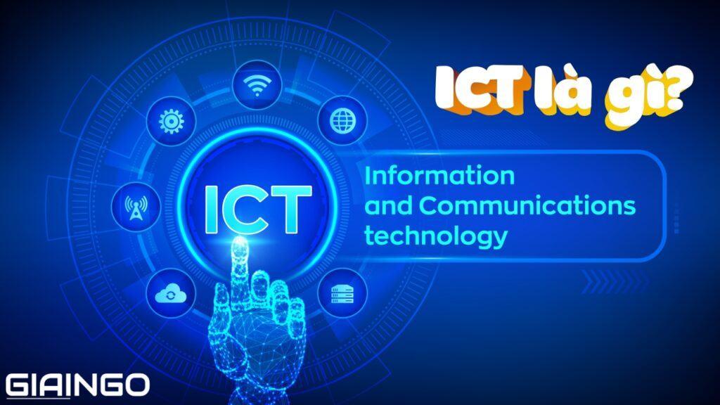 ICT là gì?