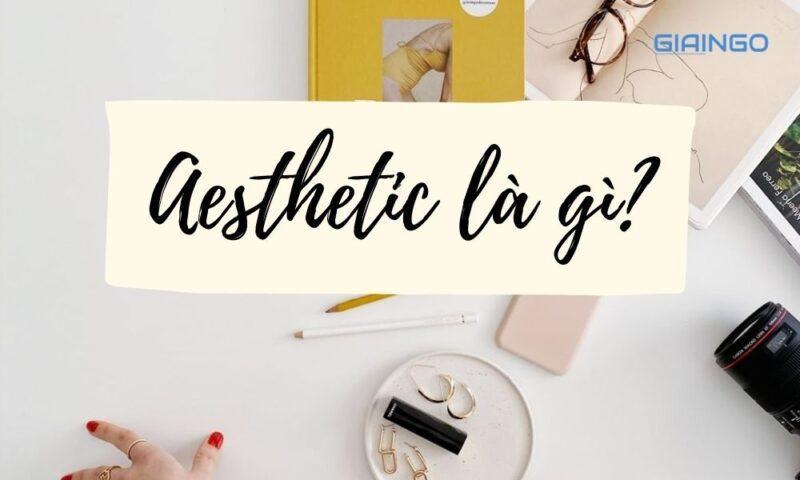 Aesthetic là gì?