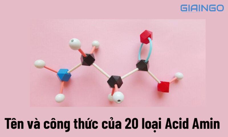 Tên và công thức của 20 loại Acid Amin