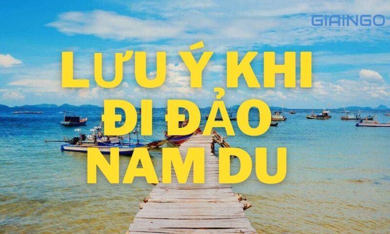 Lưu ý khi đi đảo Nam Du