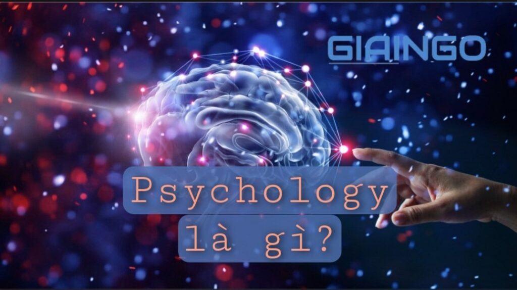 Psychology là gì?