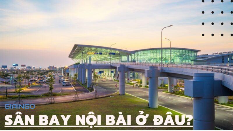 https://giaingo.info/san-bay-noi-bai-o-dau/