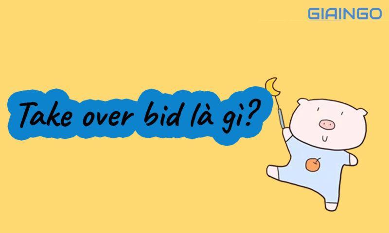 Take over bid là gì?