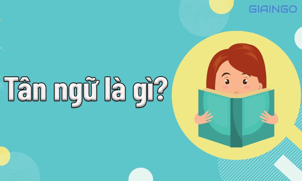 Tìm hiểu tân ngữ là gì