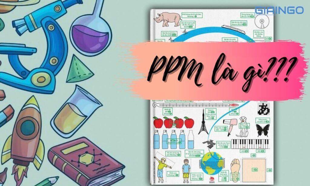 Tìm hiểu PPM là gì?