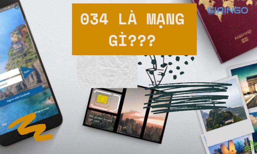 Tìm hiểu 034 la mạng gì?
