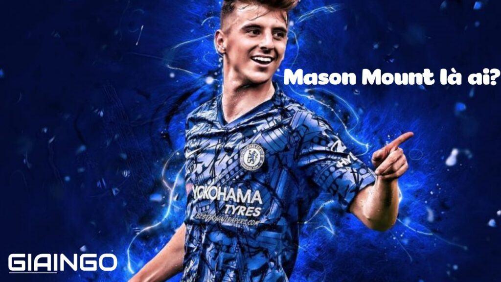 Mason Mount là ai?