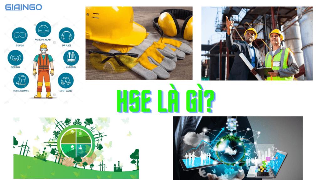 HSE là gì? Những thông tin bạn cần biết về nghề HSE