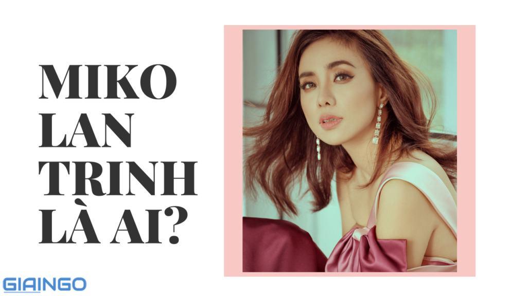 Miko Lan Trinh là ai?
