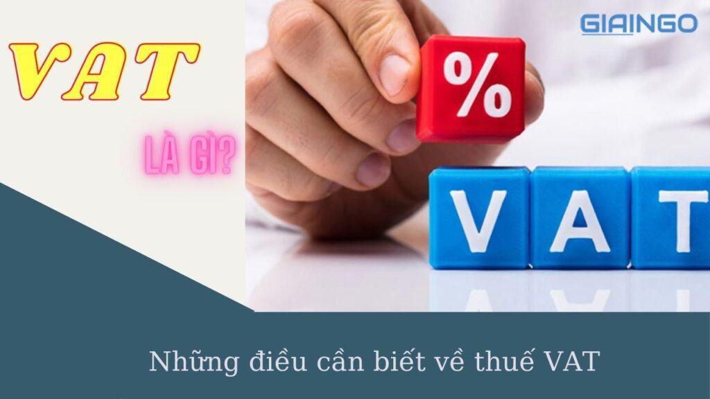 VAT là gì? Những điều cần biết về thuế VAT