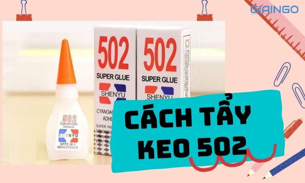Cách tẩy keo 502