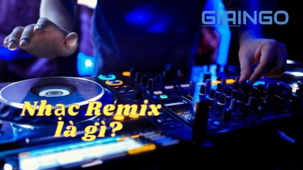 dac diem nhac remix