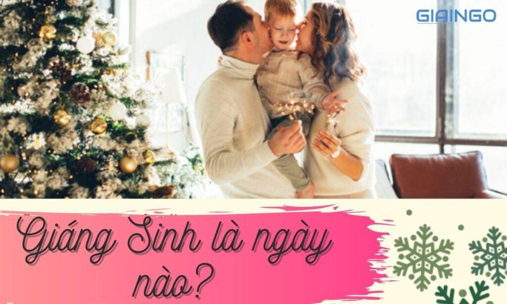 Tìm hiểu Giáng Sinh là ngày nào?