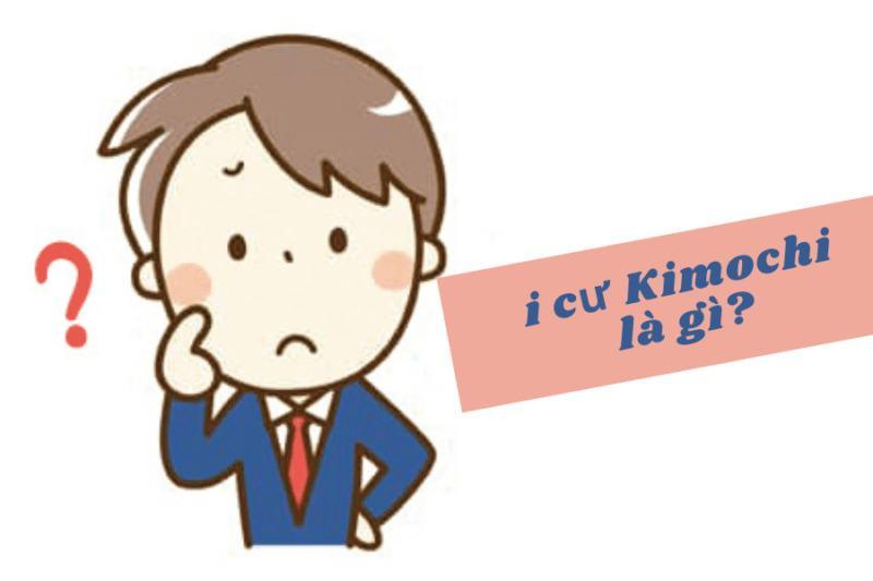 Kimochi là gì? Một số lưu ý khi sử dụng từ Kimochi trong tiếng Nhật