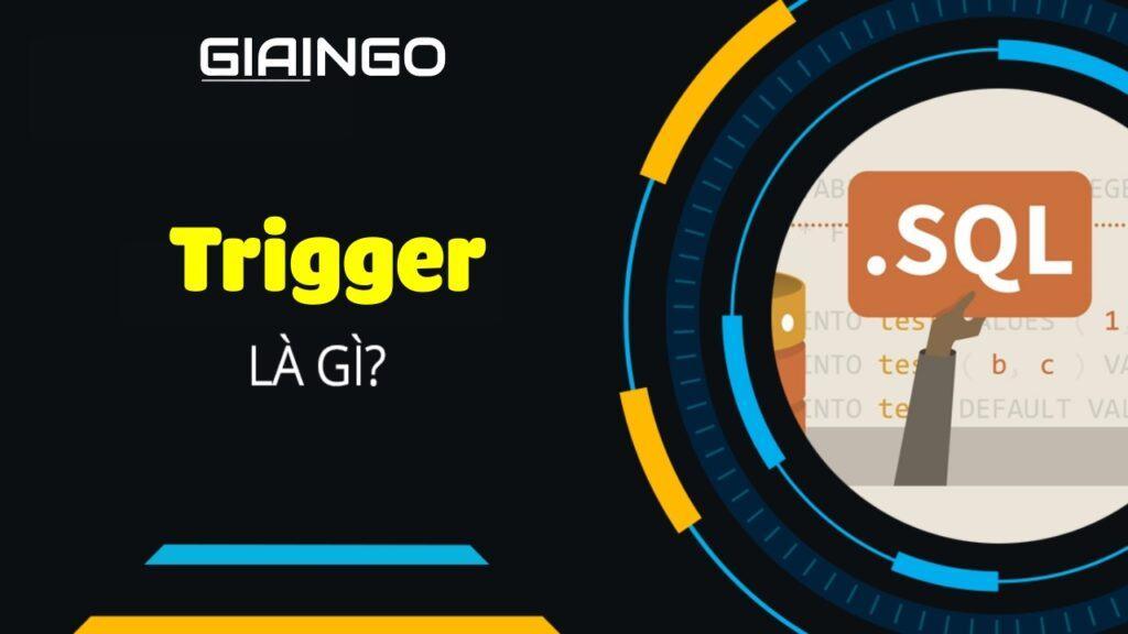 Trigger là gì?