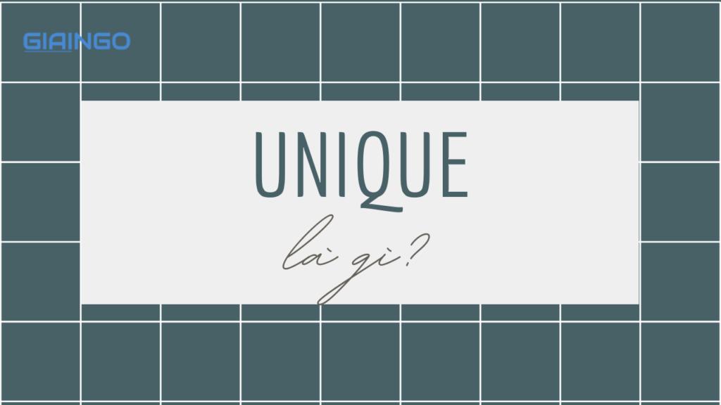 Unique là gì?