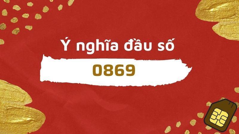 0869 là mạng gì
