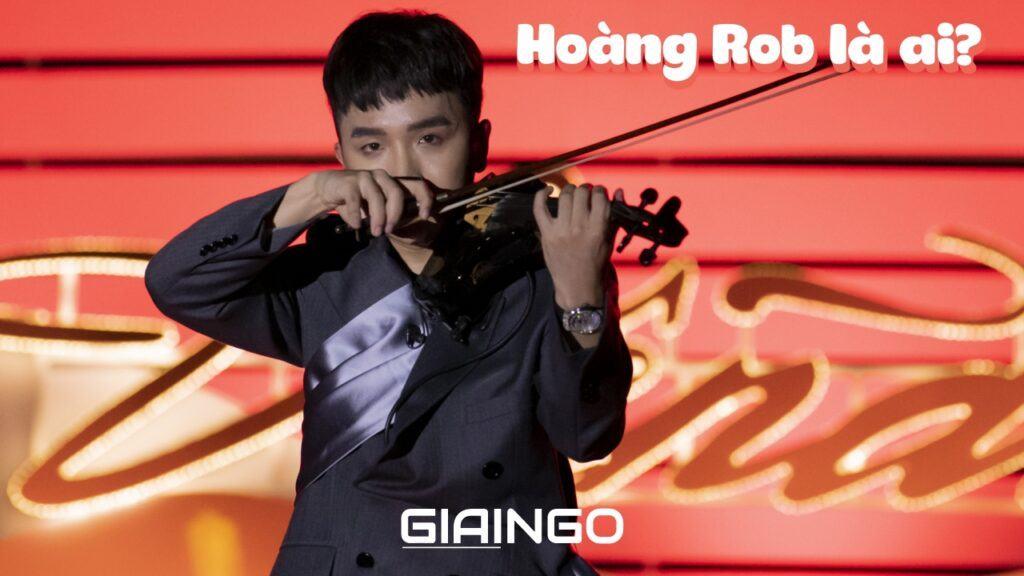 Hoàng Rob là ai?