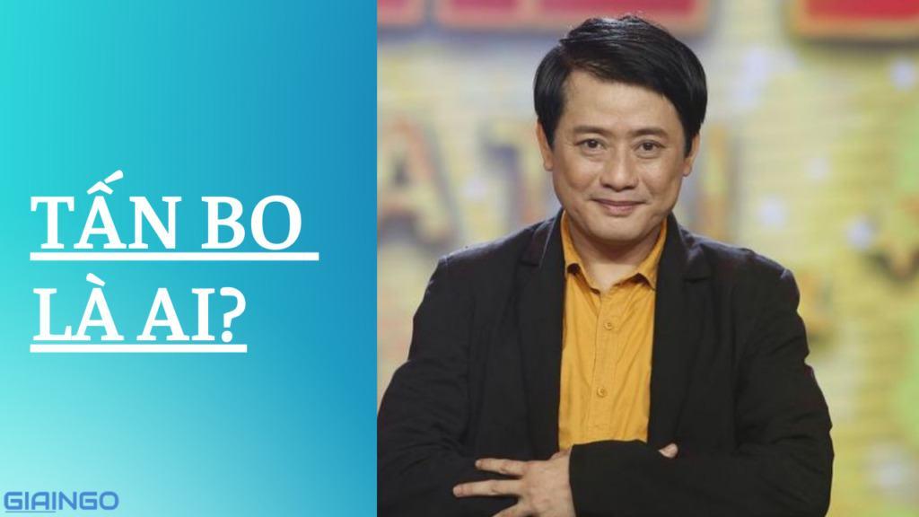 Tấn Bo là ai?