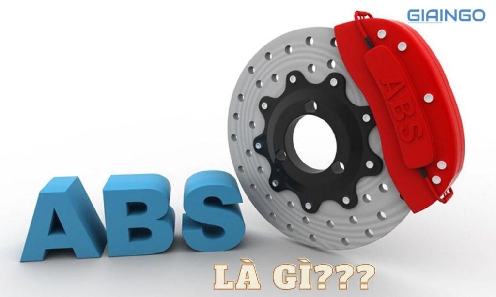 Tìm hiểu ABS là gì