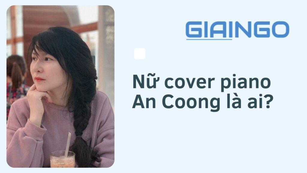 An Coong là ai?