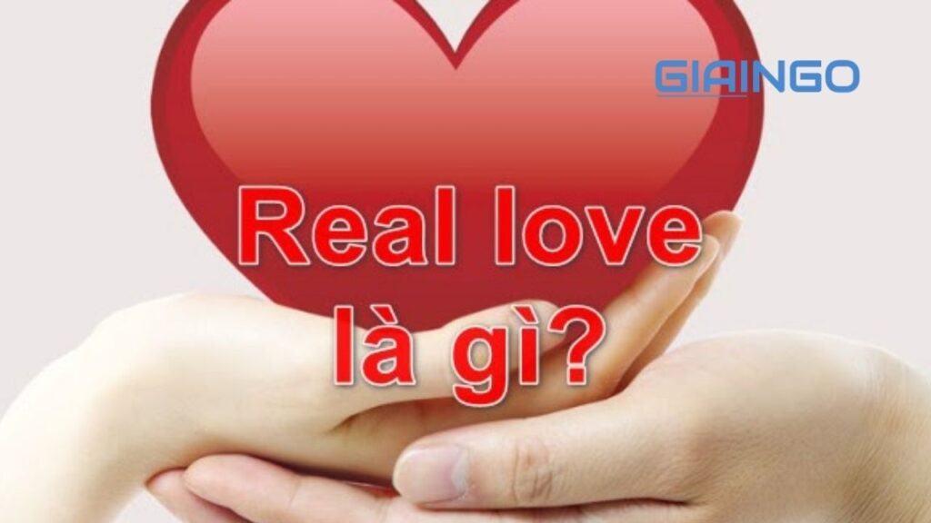 real love nghia la gi 1