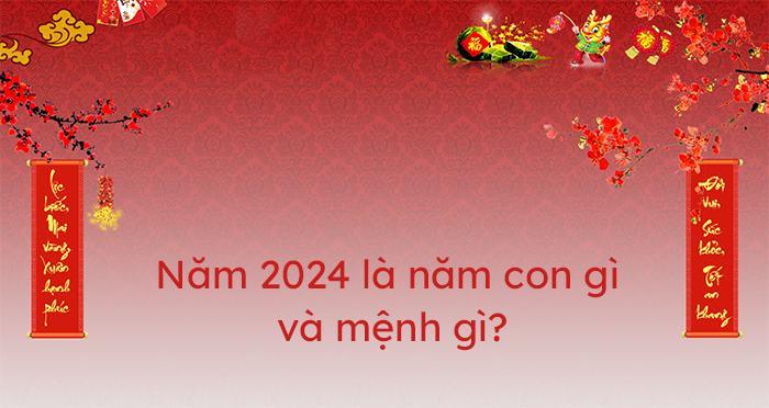 2024 là năm con gì?